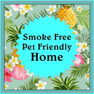 Smoke Free... Pet Friendly Home!